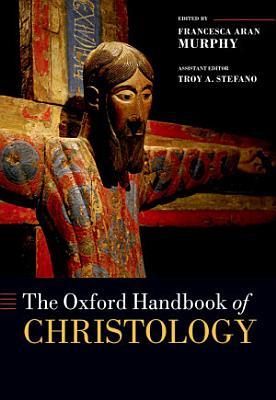 The Oxford Handbook of Christology PDF