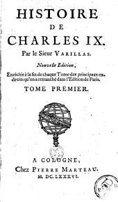 Histoire De Charles IX: enrichie a la fin de chaque Tome des principaux endroits qu'on a retranche dans l'Edition de Paris, Volume 1
