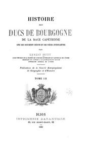 Histoire des ducs de Bourgogne de la race capétienne, avec des documents inédits et des pièces justificatives: Hugues III. Eudes III