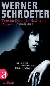 Tage im Dämmer, Nächte im Rausch: Autobiographie