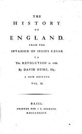 The History Of England: From The Invasion Of Julius Caesar To The Revolution in 1688, Volume 11
