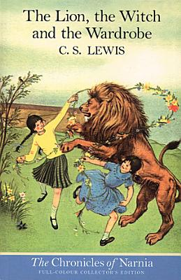 The Lion  the Witch and the Wardrobe  Colour Version   The Chronicles of Narnia  Book 2