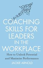 Coaching Skills for Leaders in the Workplace, Revised Edition