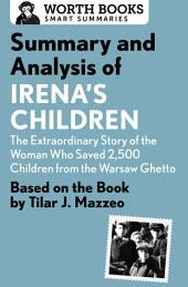 Summary and Analysis of Irena's Children: The Extraordinary Story of the Woman Who Saved 2,500 Children from the Warsaw Ghetto: Based on the Book by Tilar J. Mazzeo