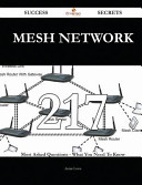 Mesh Network 217 Success Secrets   217 Most Asked Questions on Mesh Network   What You Need to Know PDF