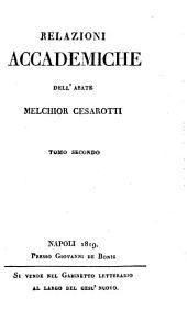 Relazioni accademiche dell'abate Melchior Cesarotti: 2