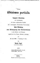 Ueber Albinismus Partialis. Inaugural-Dissertation, etc