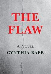 THE FLAW: A NOVEL