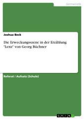 """Die Erweckungsszene in der Erzählung """"Lenz"""" von Georg Büchner"""