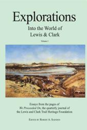 Explorations Into the World of Lewis and Clark Volume 1/3: Volume 1