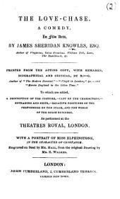 The Love-Chase ... Printed from the Acting Copy, with Remarks, Biographical and Critical, by D.-G. [i.e. George Daniel], Etc