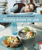 Richtig essen im Job: Warum bin ich nur so schlapp?