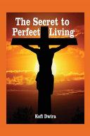 The Secret to Perfect Living PDF