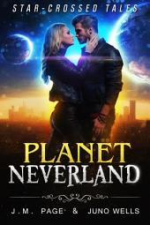 Planet Neverland: A Space Age Fairy Tale
