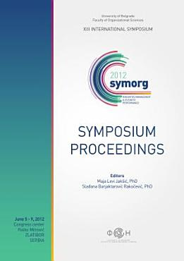 Proceedings of the XIII International Symposium SymOrg 2012  Innovative Management and Business Performance PDF