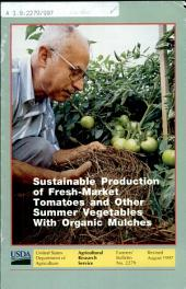 Sustainable production of fresh-market tomatoes and other summer vegetables with organic mulches