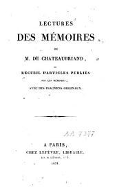 Lectures des Mémoires de M. de Chateaubriand, ou recueil d'articles publiés sur ces Mémoires, avec des fragments originaux