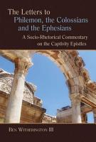The Letters to Philemon  the Colossians  and the Ephesians PDF