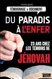Du paradis à l'enfer: 23 ans chez les témoins de Jéhovah