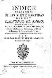 Indice de las Leyes de las Siete Partidas del rey D. Alfonso el Sabio: copiandose el que publicò... Gregorio Lopez de Tovar... en Salamanca y oficina de Domingo de Portonariis, año 1576, el mismo que se insertò en la impression en octavo del año 1758 por... Joseph Bernì...