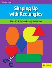 Shaping Up with Rectangles: Mrs. E's Extraordinary Activities