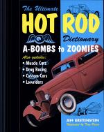 Ultimate Hot Rod Dictionary: A-Bombs to Zoomies