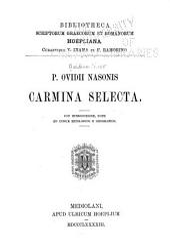 Carmina Selecta: con introduzione, note ed indice mitologico, e geografico