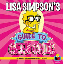 Lisa Simpson s Guide to Geek Chic PDF