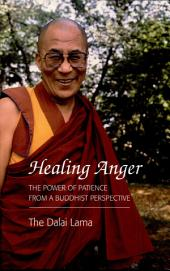 Healing Anger: The Power of Patience from a Buddhist Perspective