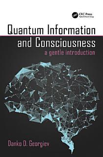 Quantum Information and Consciousness Book