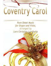 Coventry Carol Pure Sheet Music for Organ and Viola, Arranged by Lars Christian Lundholm