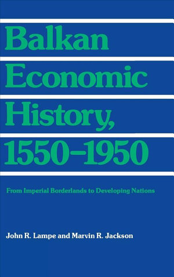 Balkan Economic History, 1550-1950