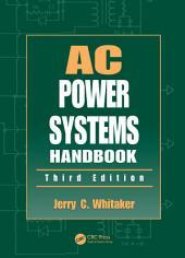 AC Power Systems Handbook, Third Edition: Edition 3