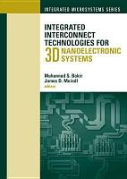 Integrated Interconnect Technologies for 3D Nanoelectronic Systems PDF