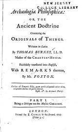Archæologiæ Philosophicæ: Or, The Ancient Doctrine Concerning the Originals of Things