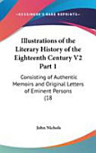 Illustrations Of The Literary History Of The Eighteenth Century V2 Part