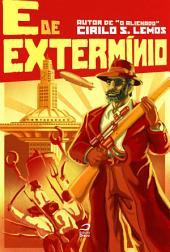 E de Extermínio