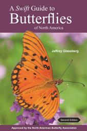 A Swift Guide to Butterflies of North America: Second Edition, Edition 2