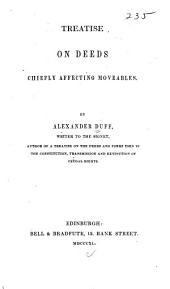 Treatise on deeds chiefly affecting moveables