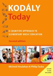 Kod?ly Today: A Cognitive Approach to Elementary Music Education, Edition 2