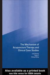 Mechanism of Acupuncture Therapy and Clinical Case Studies