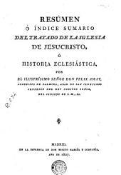 Resumen o índice sumario del Tratado de la Iglesia de Jesucristo o Historia eclesiástica