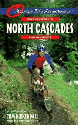Mountain Bike Adventures in Washington s North Cascades and Olympics PDF