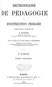 Dictionnaire de pédagogie et d'instruction primaire: Volume1,Numéro1
