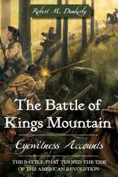 The Battle of Kings Mountain: Eyewitness Accounts