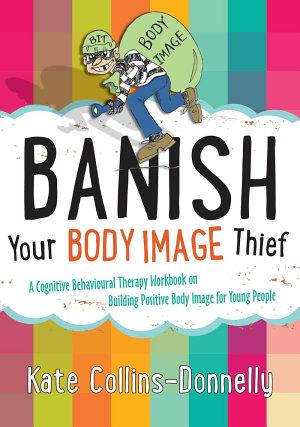 Banish Your Body Image Thief PDF