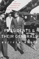 Presidents and Their Generals PDF