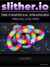 Slither.io the Unofficial Strategies Tricks and Tips