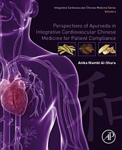 Perspectives of Ayurveda in Integrative Cardiovascular Chinese Medicine for Patient Compliance