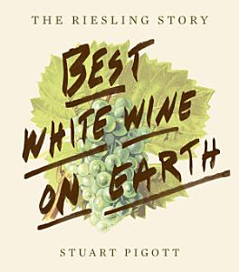 Best White Wine on Earth Book